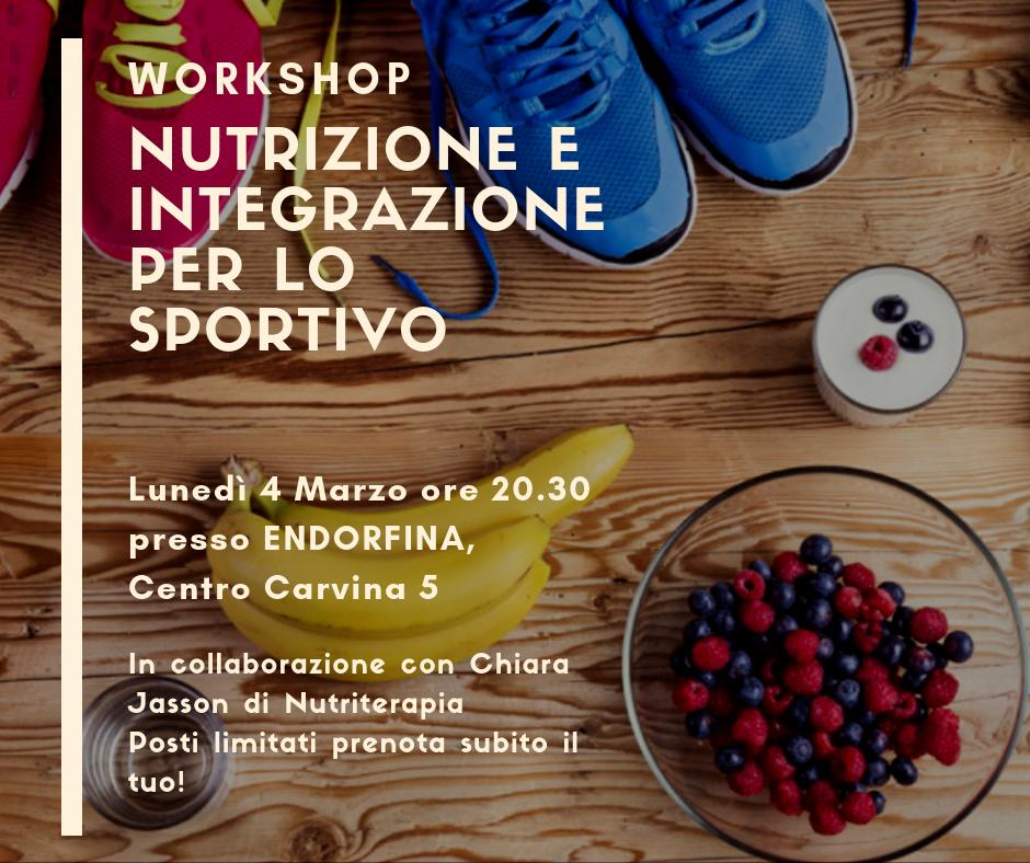 You are currently viewing NUTRIZIONE E INTEGRAZIONE PER LO SPORTIVO – WORKSHOP 4 MARZO